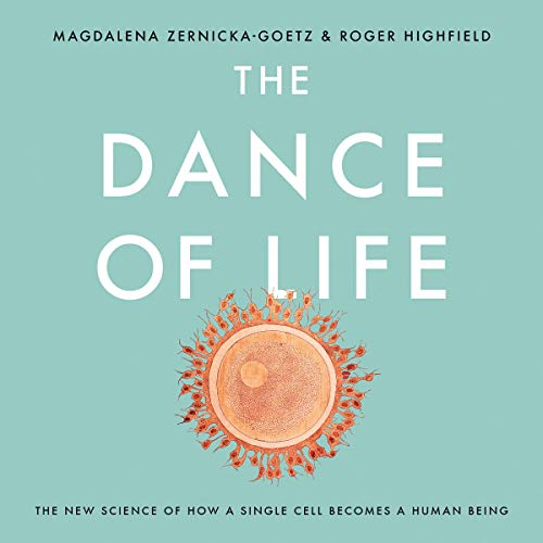 The Dance of Life By Magdalena Zernicka-Goetz, Roger Highfield