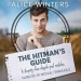The Hitman's Guide to Staying Alive Despite Past Mistakes By Alice Winters