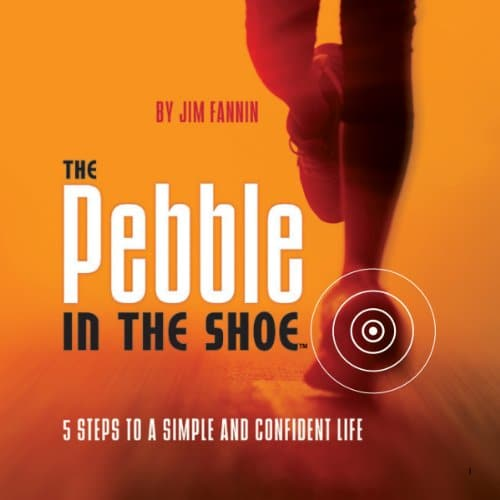 The Pebble in the Shoe By Jim Fannin
