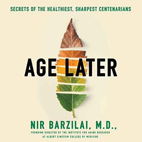 Age Later By Nir Barzilai