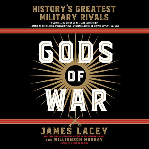 Gods of War By James Lacey, Williamson Murray