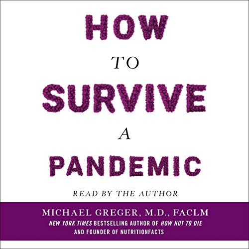 How to Survive a Pandemic By Michael Greger MD