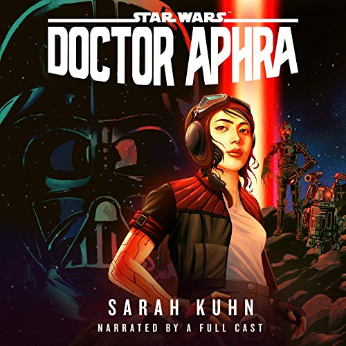 Star Wars Doctor Aphra By Sarah Kuhn
