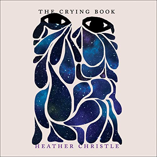The Crying Book By Heather Christle