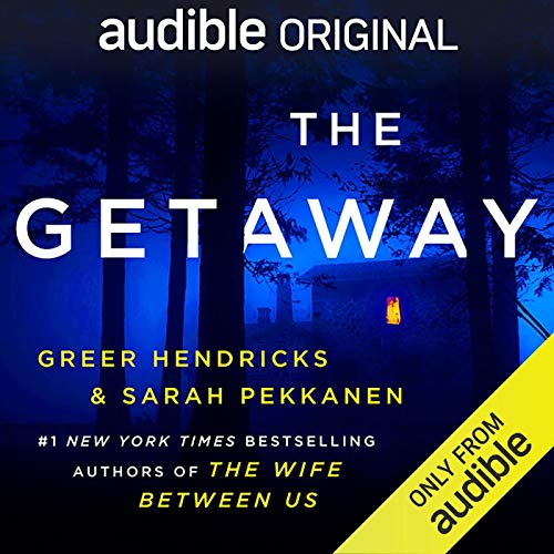 The Getaway By Greer Hendricks, Sarah Pekkanen