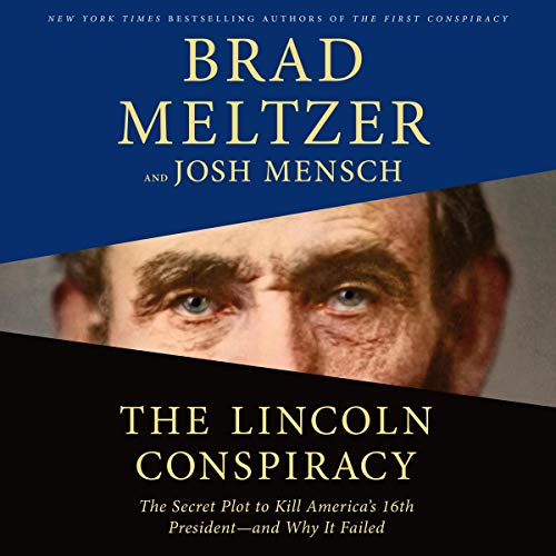 The Lincoln Conspiracy By Brad Meltzer, Josh Mensch
