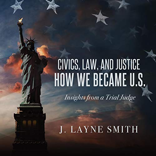 Civics, Law, and Justice - How We Became U.S By J. Layne Smith