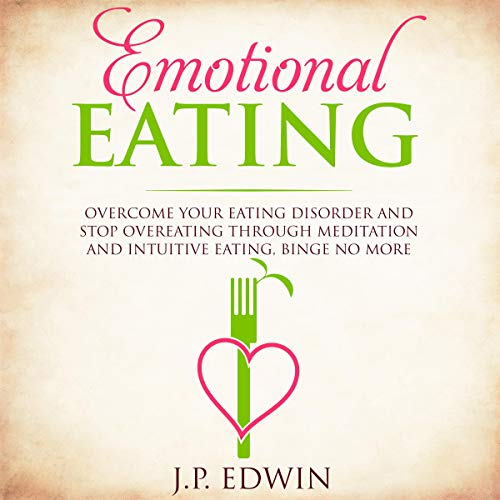 Emotional Eating By J.P. Edwin