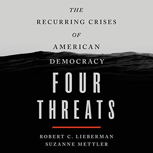 Four Threats By Suzanne Mettler, Robert C. Lieberman
