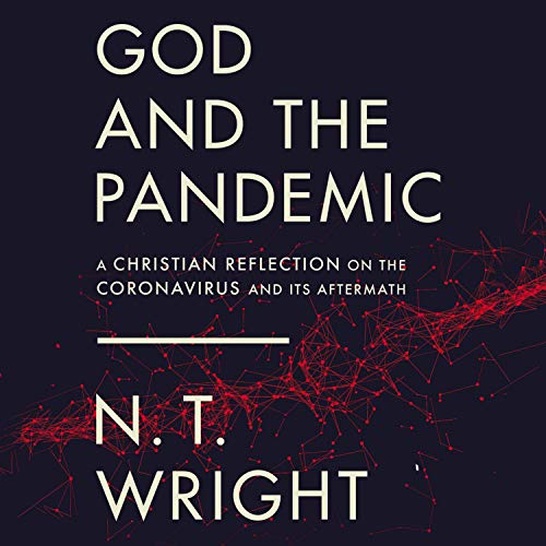 God and the Pandemic By N. T. Wright