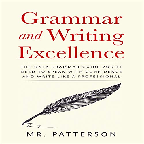 Grammar and Writing Excellence By Mr. Patterson
