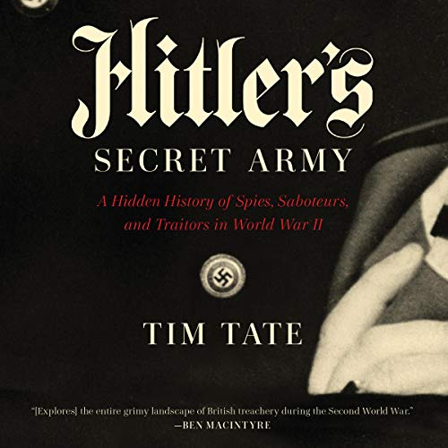 Hitler's Secret Army By Tim Tate
