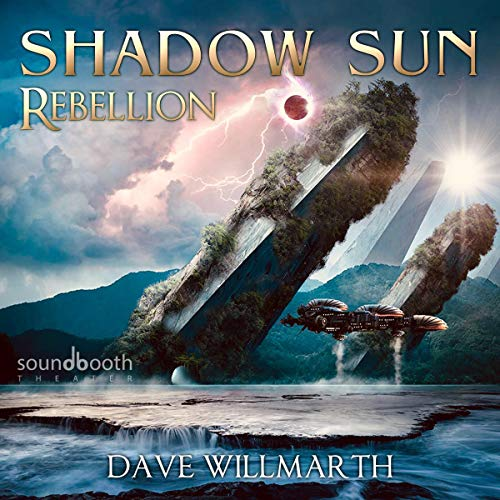 Shadow Sun Rebellion By Dave Willmarth