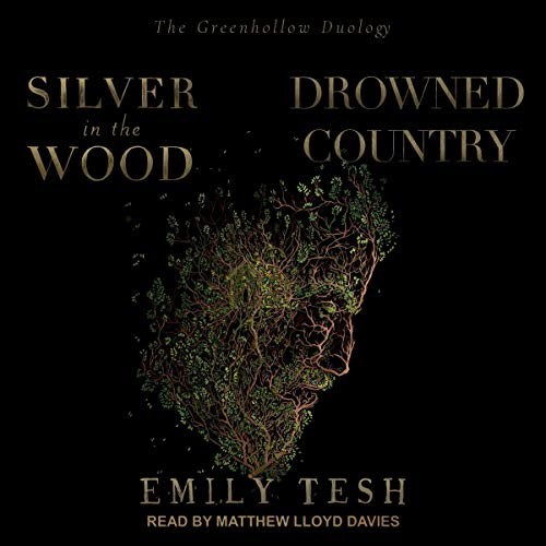 Silver in the Wood & Drowned Country By Emily Tesh