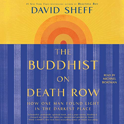 The Buddhist on Death Row By David Sheff