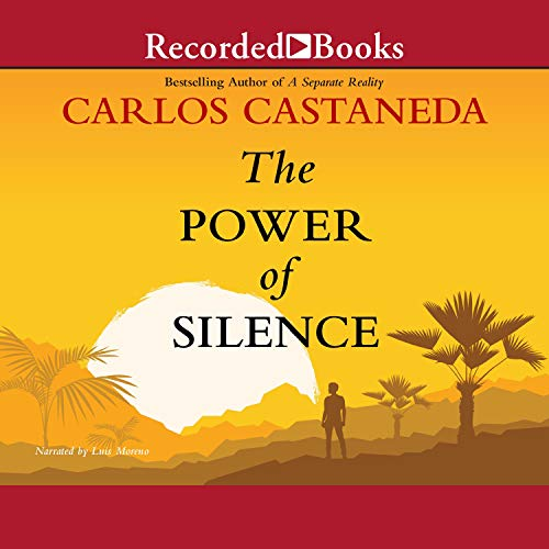 The Power of Silence By Carlos Castaneda
