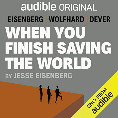 When You Finish Saving the World By Jesse Eisenberg