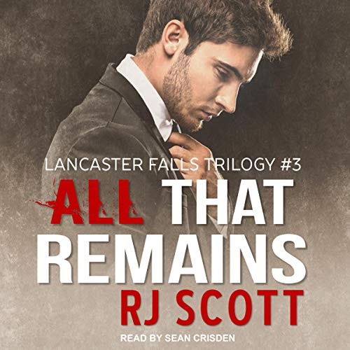 All That Remains By RJ Scott