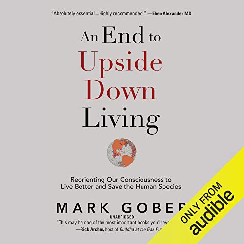 An End to Upside Down Living By Mark Gober