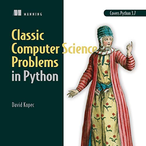 Classic Computer Science Problems in Python By David Kopec
