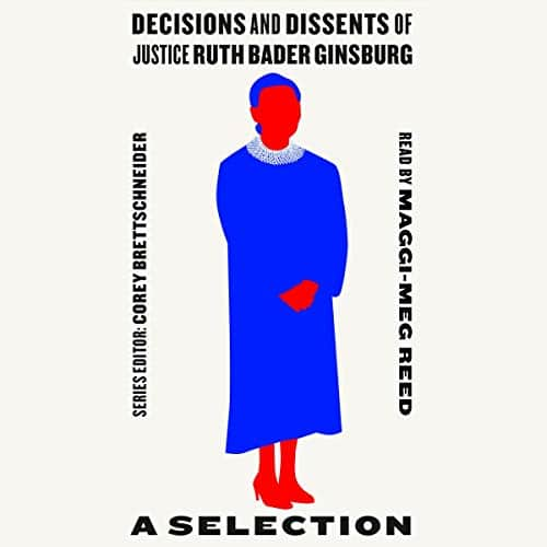 Decisions and Dissents of Justice Ruth Bader Ginsburg By Corey Brettschneider