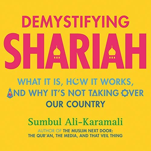 Demystifying Shariah By Sumbul Ali-Karamali