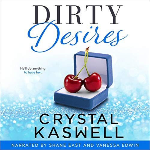 Dirty Desires By Crystal Kaswell