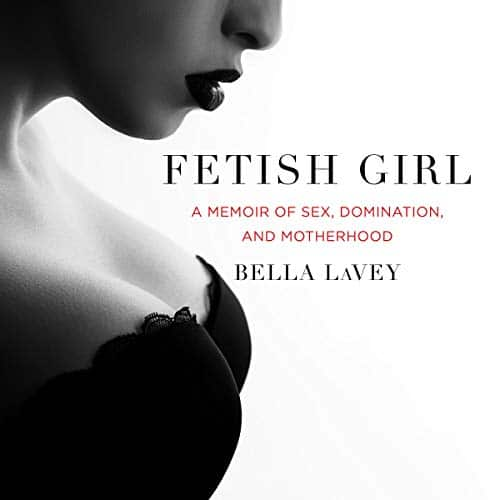 Fetish Girl By Bella LaVey