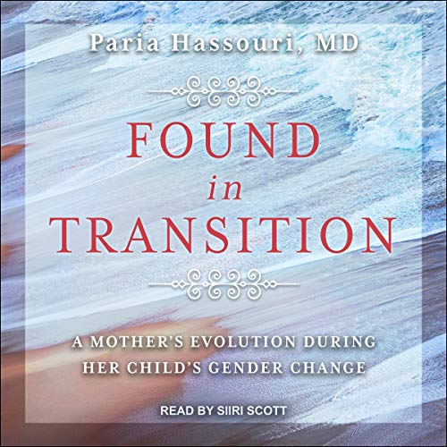 Found in Transition By Paria Hassouri MD