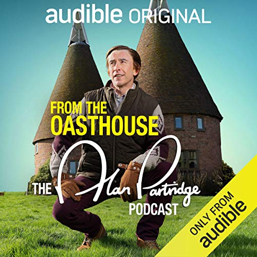 From the Oasthouse By Alan Partridge