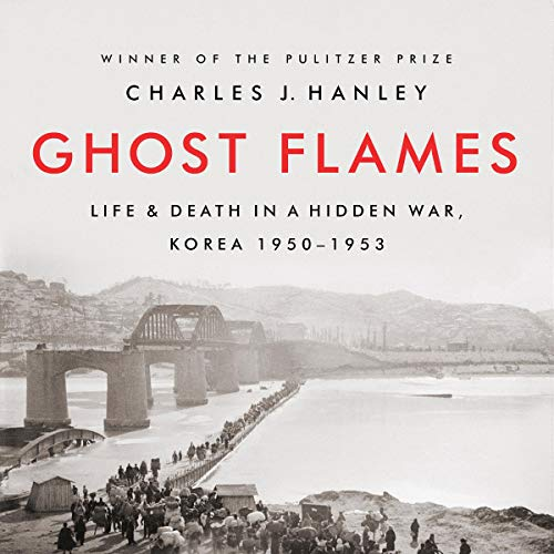 Ghost Flames By Charles J. Hanley
