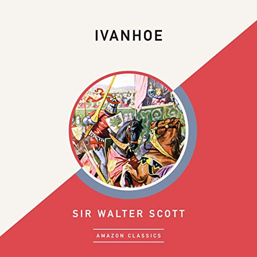 Ivanhoe (AmazonClassics Edition) By Sir Walter Scott