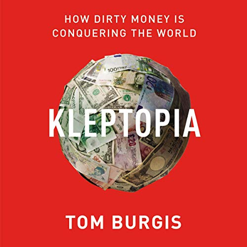 Kleptopia By Tom Burgis