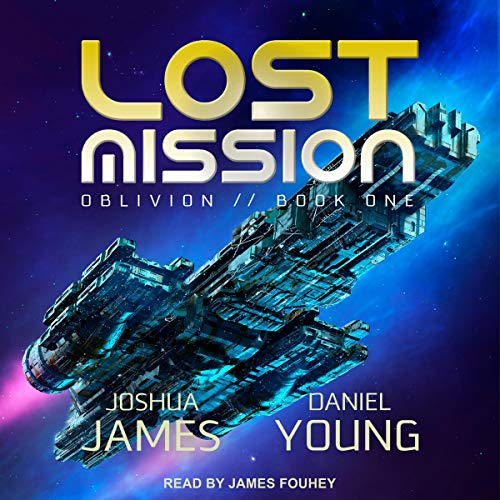 Lost Mission By Joshua James, Daniel Young