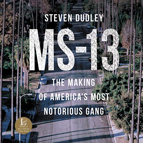 MS-13 By Steven Dudley