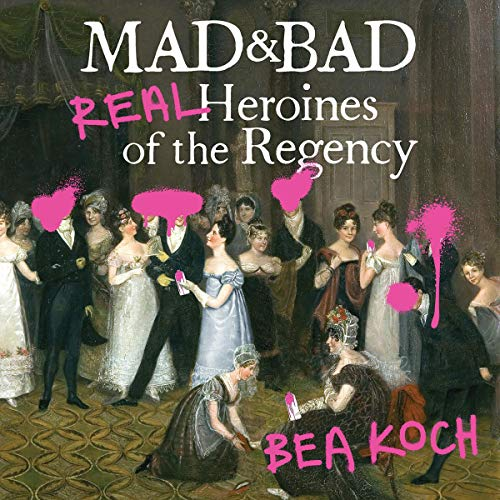 Mad and Bad By Bea Koch