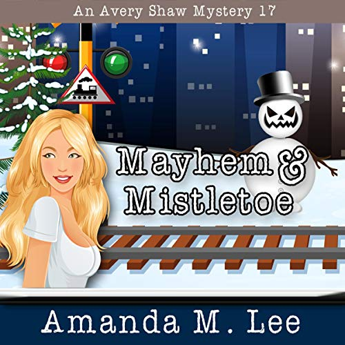 Mayhem & Mistletoe By Amanda M. Lee