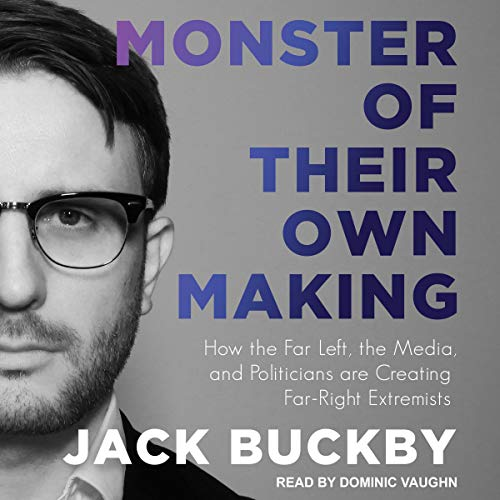 Monster of Their Own Making By Jack Buckby