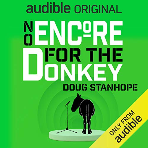 No Encore for the Donkey By Doug Stanhope