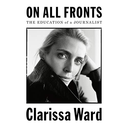 On All Fronts By Clarissa Ward