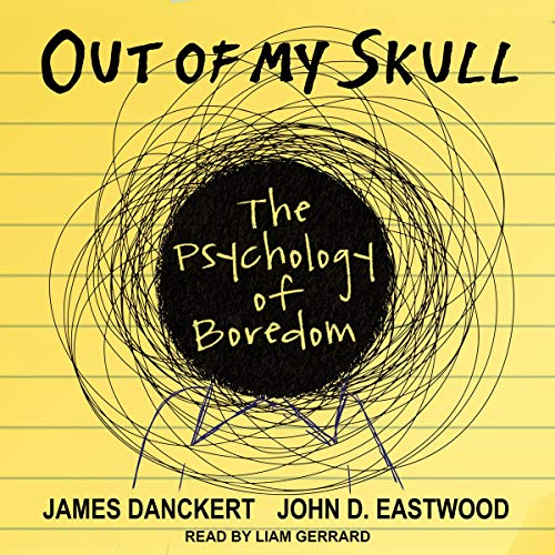 Out of My Skull By James Danckert, John D. Eastwood