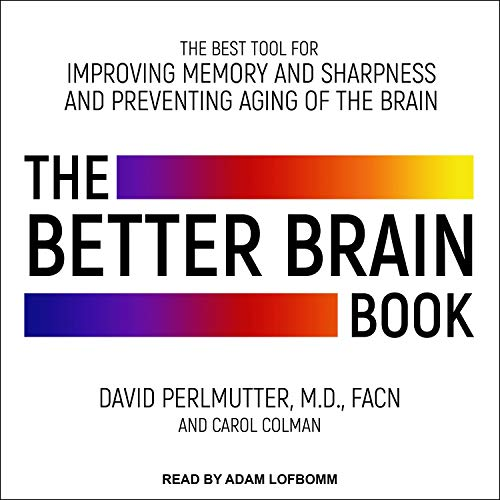 The Better Brain Book By David Perlmutter, Carol Colman