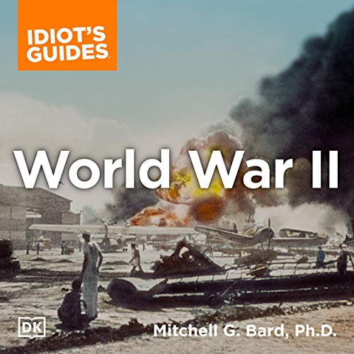 The Complete Idiot's Guide to World War II 3rd Edition By Mitchell G. Bard