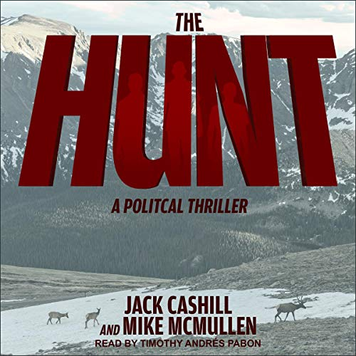 The Hunt By Jack Cashill, Mike McMullen