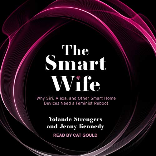 The Smart Wife By Yolande Strengers, Jenny Kennedy