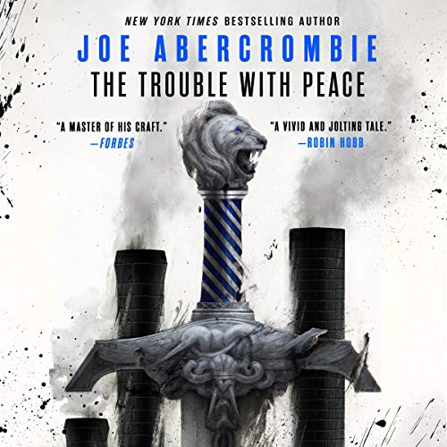 The Trouble with Peace By Joe Abercrombie