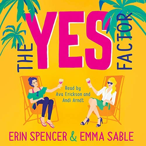 The Yes Factor By Erin Spencer, Emma Sable