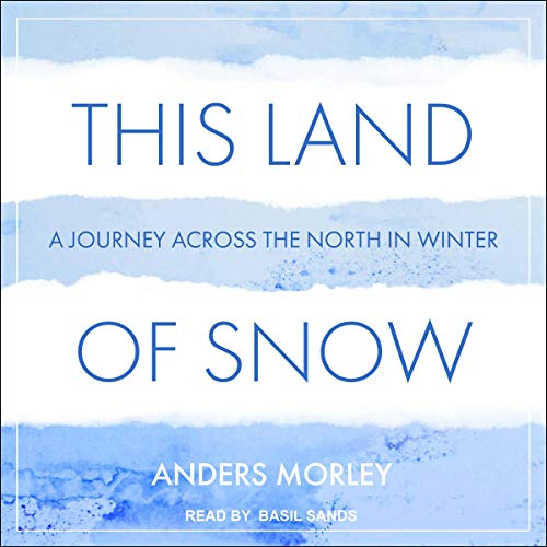 This Land of Snow By Anders Morley