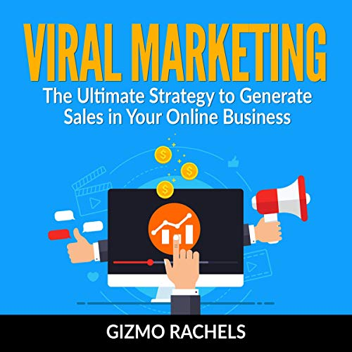 Viral Marketing By Gizmo Rachels