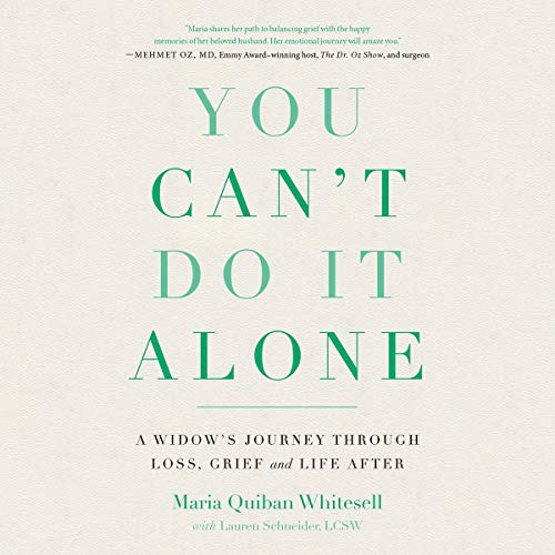 You Can't Do It Alone By Maria Quiban Whitesell, Lauren Schneider LCSW